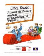 Livre Blanc : Accueil de l'enfant malade ou handicapé à l'école…