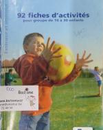 Pour les enfants de 3 à 6 ans, 92 fiches d'activités pour groupe de 10 à 30 enfants